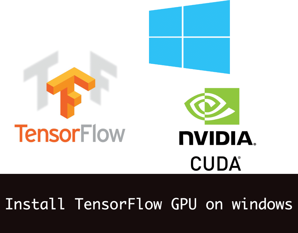 How to install Tensorflow GPU on Windows | pytorials com