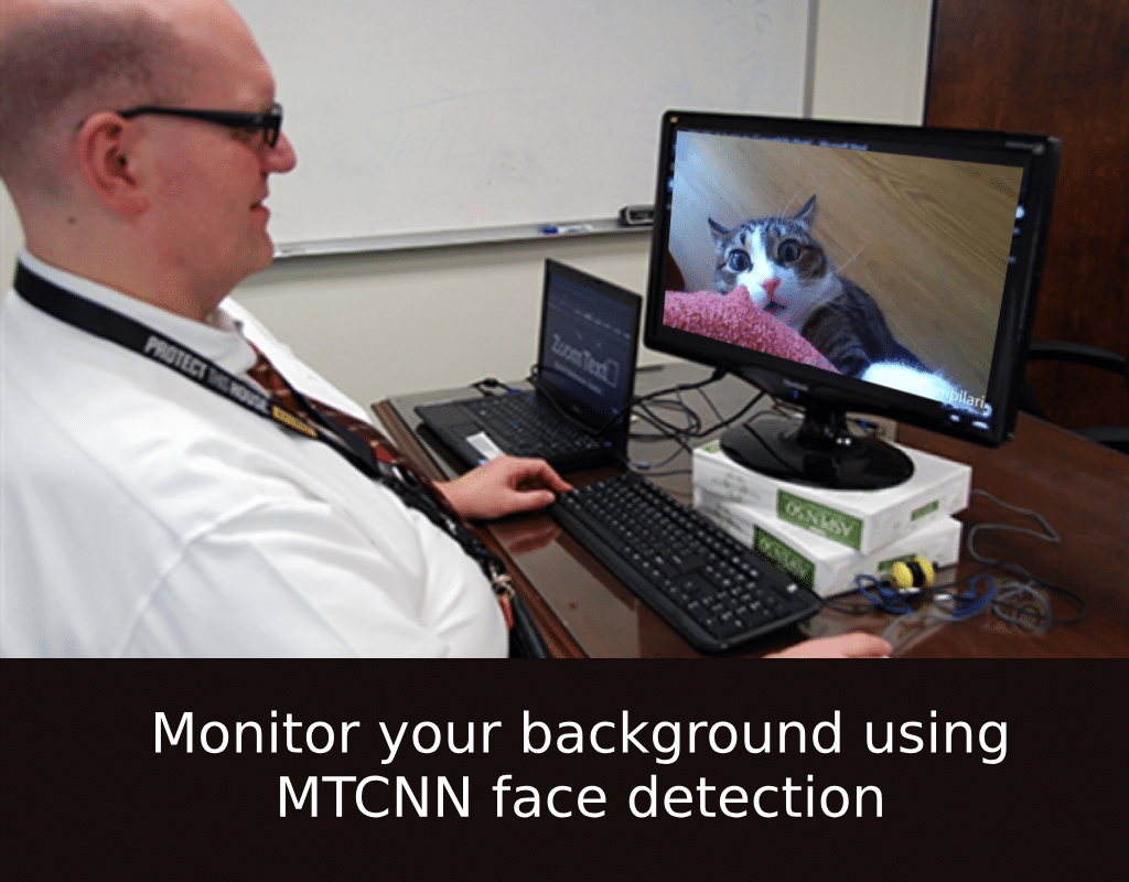 MTCNN Face detection to monitor your background | Python 3 6