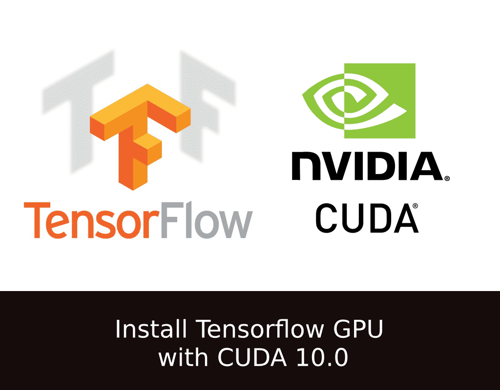 How to install Tensorflow with CUDA 10 | pytorials com